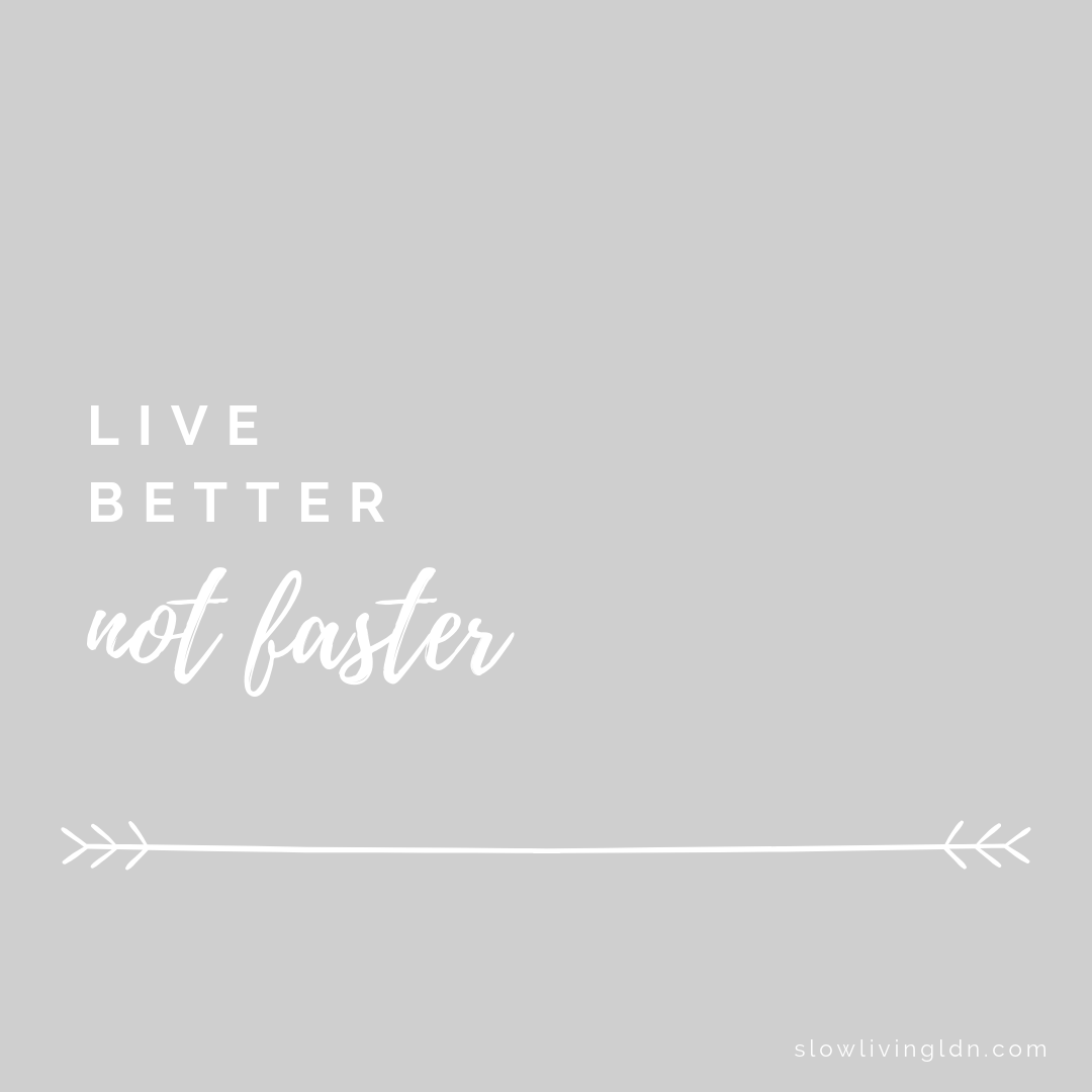 Live better, not faster quote