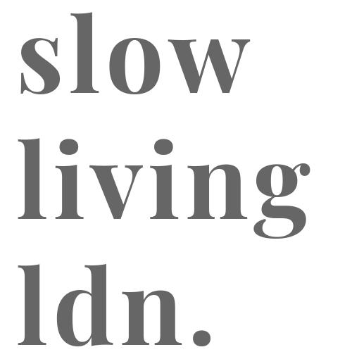 Slow Living LDN.