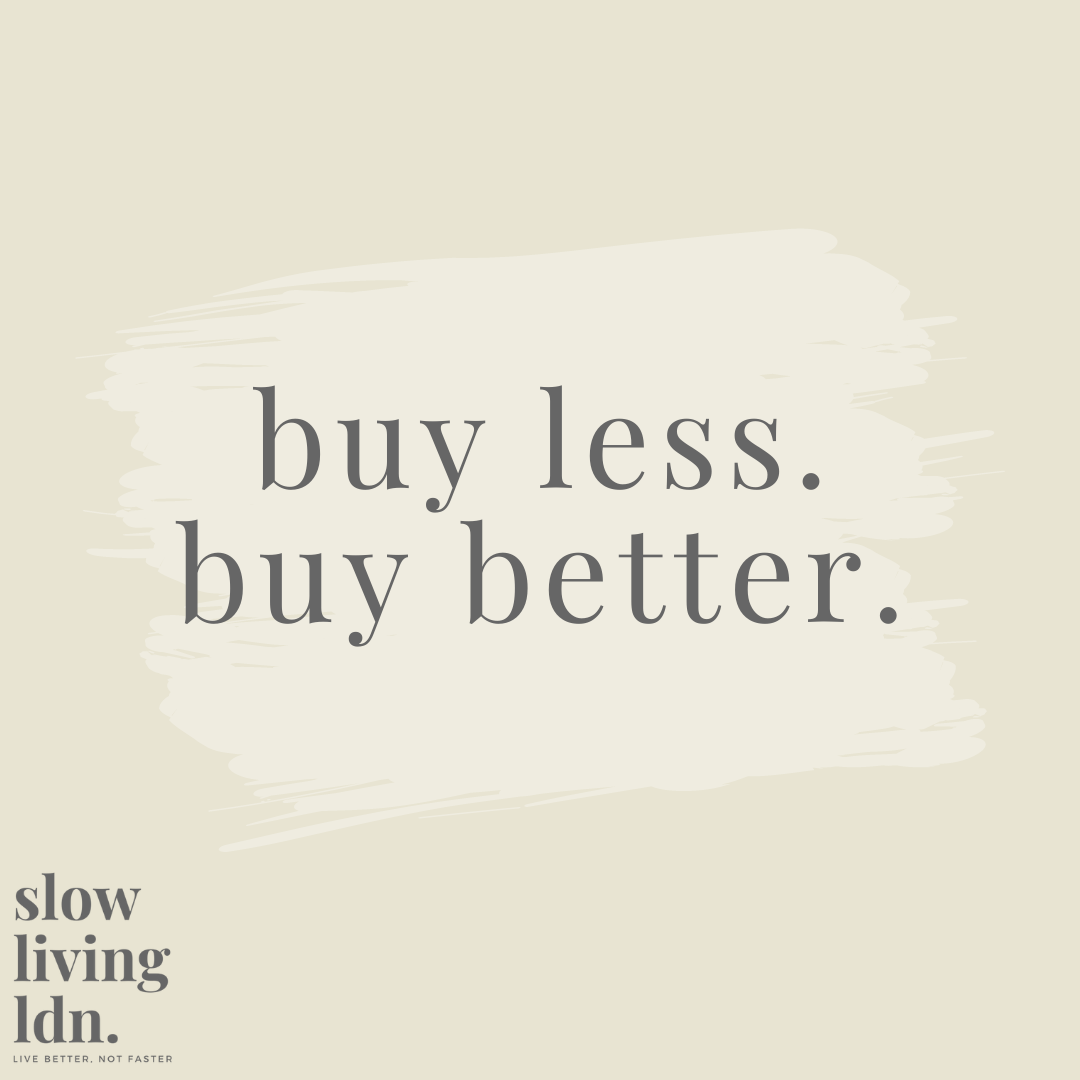 Buy less. Buy Better. quote